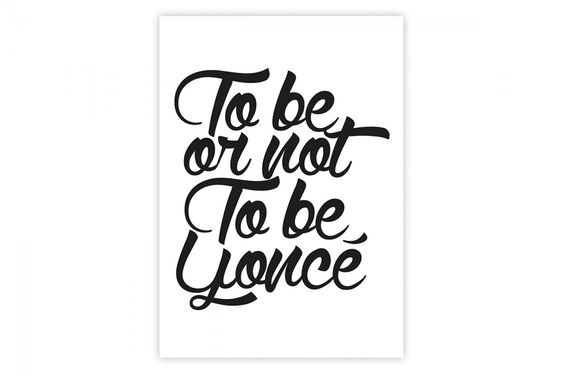 to be or not to beyonce - citation beyonce facile